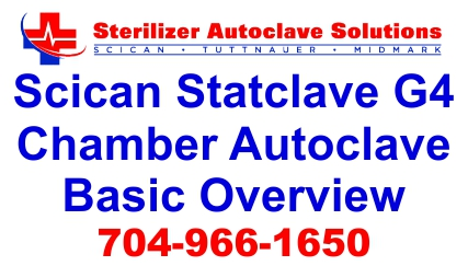 This is an article on the basic overview for a Scican Statclave G4 Chamber Autoclave