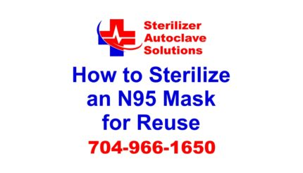 You can sterilize your N95 mask for reuse very easily with a steam sterilizer.