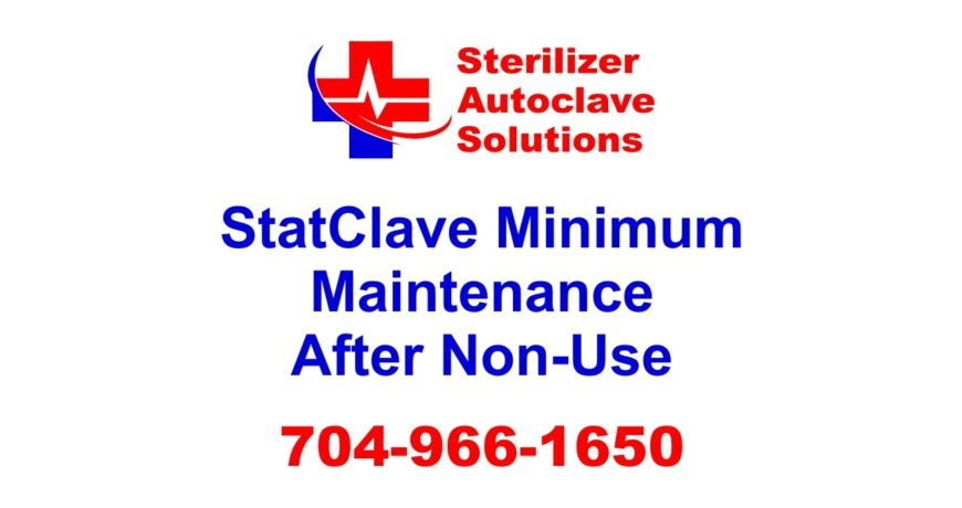 This list explains the minimum maintenance that should be performed on a Scican StatClave Sterilizer after it has not operated forextended period of time.