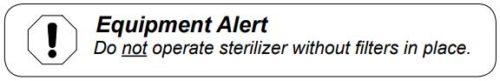NEVER operate this Midmark Ritter sterilizer without the filter in place.