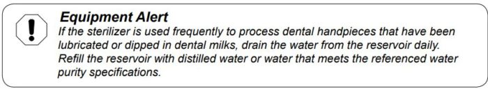 An alert to change the water in your Midmark Ritter sterilizer daily when you are cleaning lubricated handpieces in it.