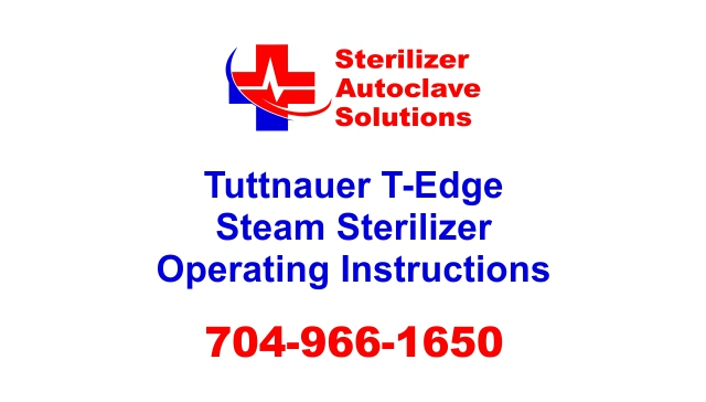 This article is basic operating instructions for the Tuttnauer T-Edge B-Class Steam Sterilizer