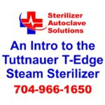 This article is an introduction to the Tuttnauer T-Edge B-Class Steam Sterilizer