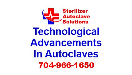 This article is about the Technological Advancements in Autoclaves