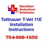 This article explains how to install a Tuttnauer T-Vet 11E autoclave.