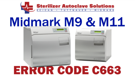 This article explains the possible causes and solutions to a Midmark M9-M11 New Style autoclave Error Code C663.